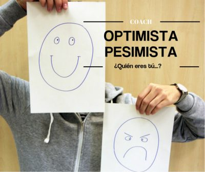 ¿OPTIMISTA O PESIMISTA?